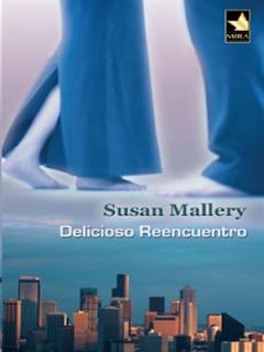 Susan Mallery - Delicioso Reencuentro