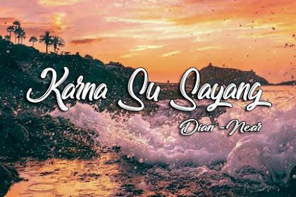 Lirik Lagu Near - Karna Su Sayang ft. Dian Sorowea