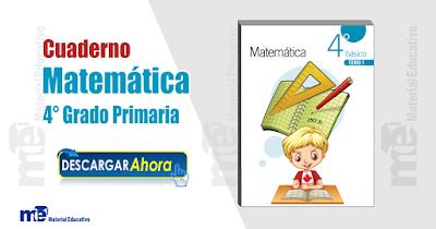 Cuaderno Matemática 4 ° Grado Primaria