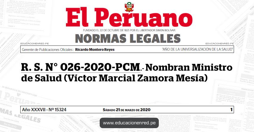 R. S. N° 026-2020-PCM.- Nombran Ministro de Salud (Victor Marcial Zamora Mesia)