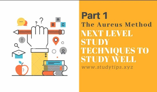 Next Level Study Tips to Study Well | The Aureus Method