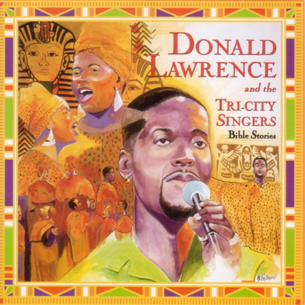 Donald Lawrence & The Tri-City Singers-Bible Stories-