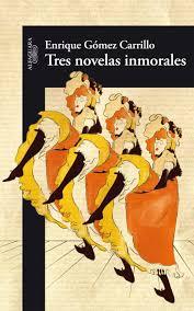 Portada de Tres novelas inmorales de Enrique Gomez Carrillo (Ed. Alfaguara)