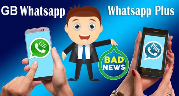 WhatsApp: The GB WhatsApp and WhatsApp Plus, Bad news for users