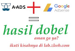 Review : Iklan Adsense disandingkan dengan Iklan a-ads - pendapatan jadi dobel