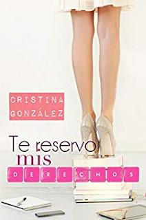 Te reservo mis derechos- Cristina Gonzalez
