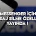 Facebook Meseenger İçin Mesaj Silme Özelliği Geldi !