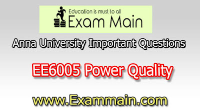 EE6005 Power Quality  | Important  Questions | Question bank | Syllabus | Model and Previous Question papers | Download PDF
