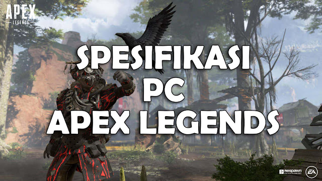 Spesifikasi PC untuk Main Apex Legends, Game Battle Royale Gratis dari EA