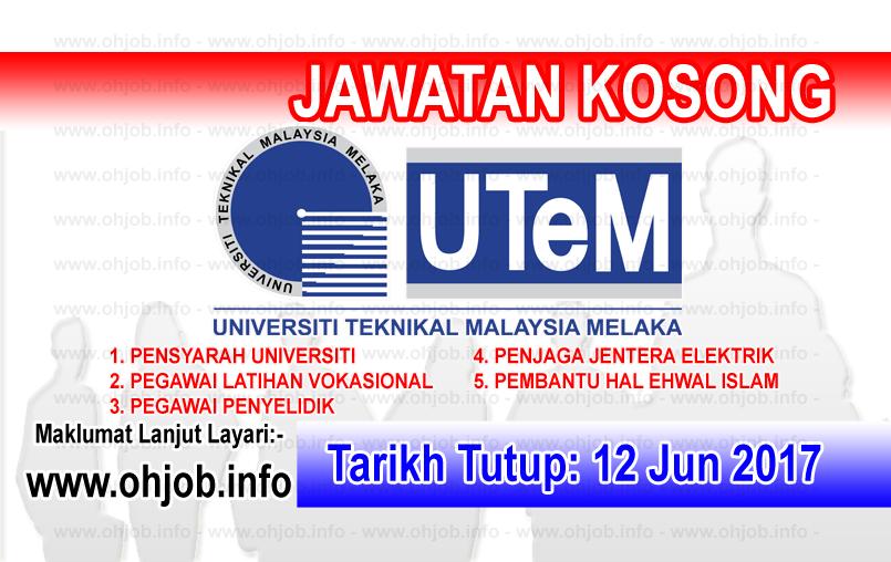 Jawatan Kerja Kosong UTeM - Universiti Teknikal Malaysia logo www.ohjob.info jun 2017