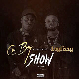 Cr Boy Feat Laylizzy- Show