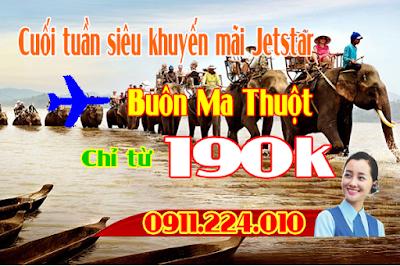 Mua vé máy bay đi Buôn Ma Thuột 190k của Jetstar