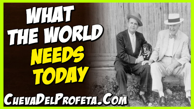 What the world needs today - William Marrion Branham Quotes