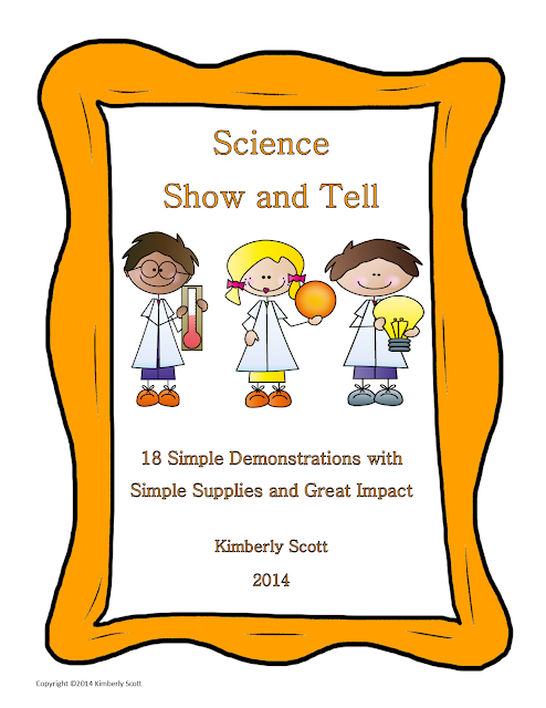 http://www.teacherspayteachers.com/Product/Science-Show-and-Tell-18-Demonstrations-with-Simple-Supplies-and-Great-Impact-1370221
