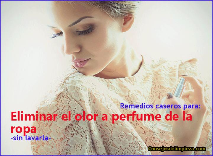 como eliminar el olor a perfume