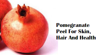 Amazing Benefits Of Pomegranate Peel For Skin, Hair And Health