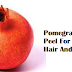 Amazing Benefits Of Pomegranate Peel For Skin Pomegranate Peel for Hair And Health