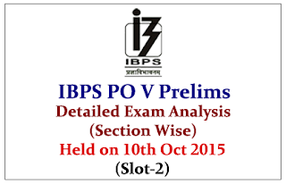 IBPS PO 2015 Prelims Exam Detailed Analysis (Section Wise) Held on 10th Oct 2015 (Slot-2):