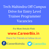 Tech Mahindra Off Campus Drive for Entry Level Trainee Programmer Vacancies