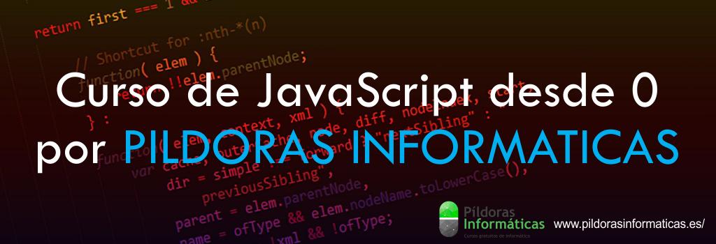 Curso de JavaScript desde 0 por PILDORAS INFORMATICAS