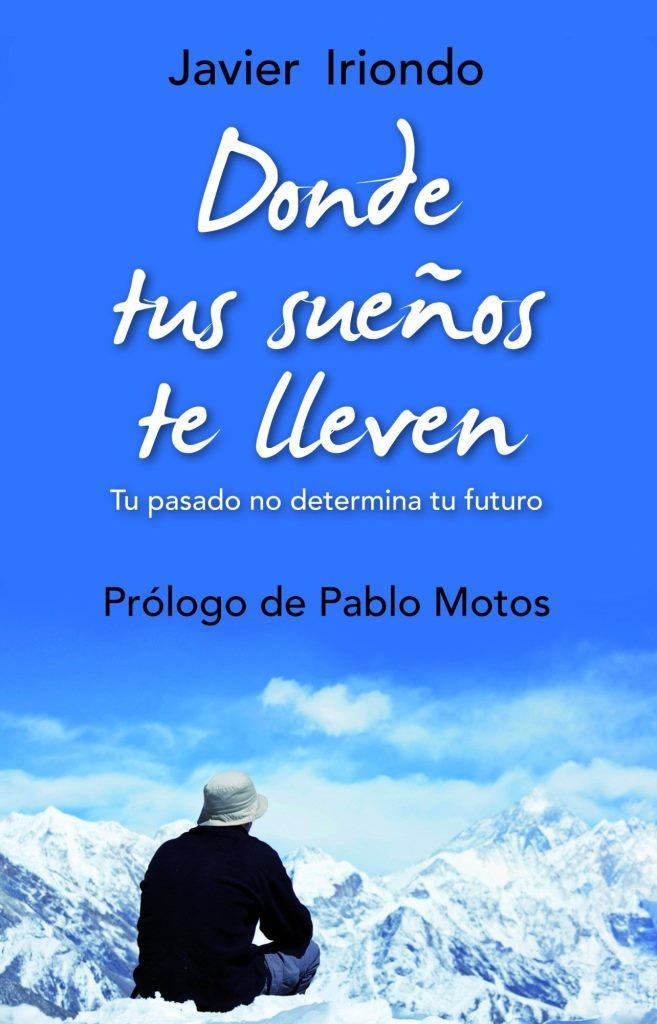 Donde tus sueños te lleven – Javier Iriondo