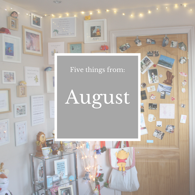 Five things from August