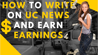 How to Write on Uc News and Earn Earnings