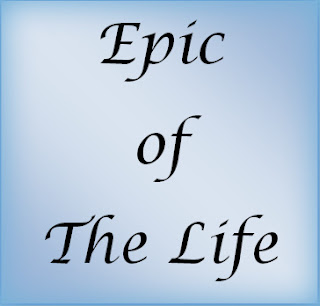 Epic of The Life