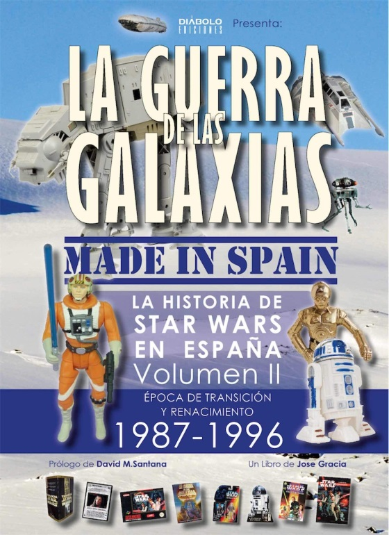La Guerra de las Galaxias Made in Spain: La Historia de Star Wars en España Vol. II