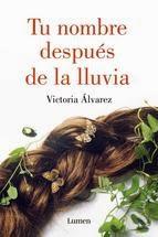 http://lecturasmaite.blogspot.com.es/2013/05/tu-nombre-despues-de-la-lluvia-de.html