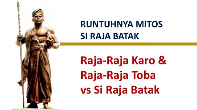 RUNTUHNYA MITOS SI RAJA BATAK - 2: Raja-Raja Karo & Raja-Raja Toba vs Si Raja Batak