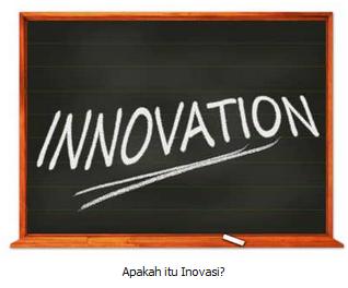 Pengertian inovasi seputar dunia teknologi dan contohnya penjelasan secara umum