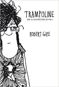 The Writing Corner: Robert Gipe's Trampoline