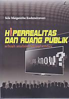 Hiperrealitas Dan Ruang Publik – Sebuah Analisis Cultural Studies
