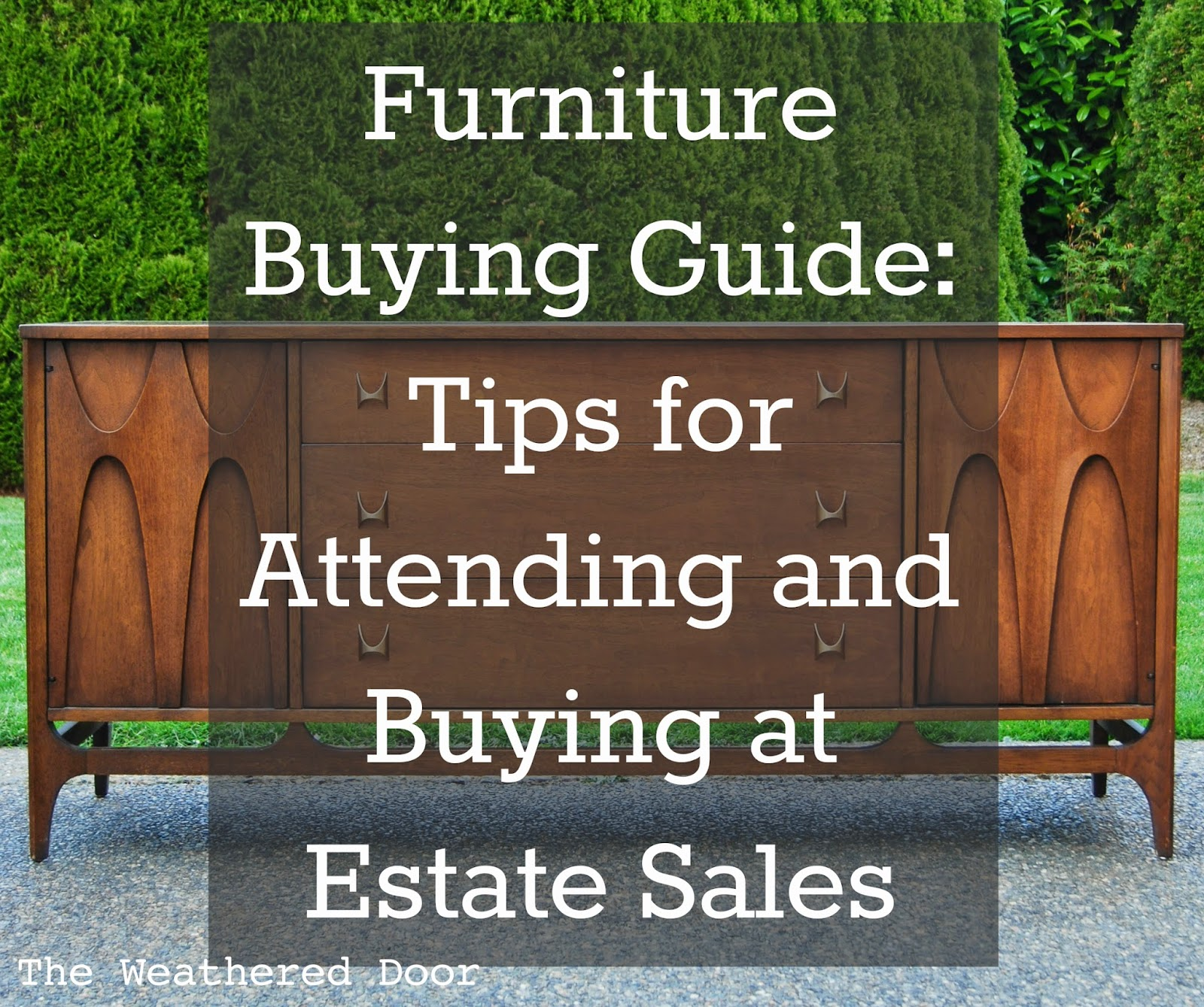 Furniture Buying Guide Tips For Attending And Buying At Estate Sales The Weathered Doo
