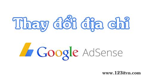 Thay đổi địa chỉ trong Google Adsense