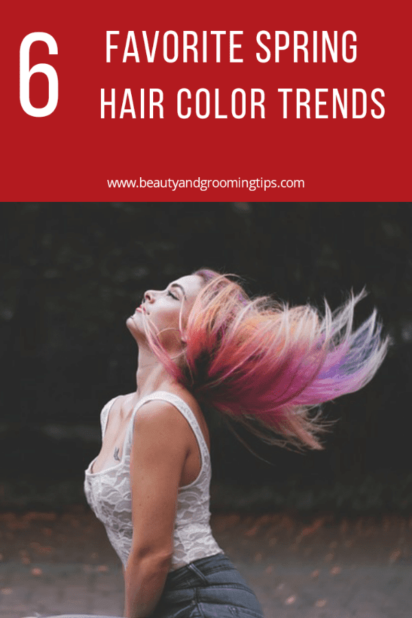 Top 6 hair color trend to watch out for this spring.