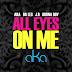 AKA - All Eyes On Me ft. Burna Boy, Da L.E.S., JR [Download Track]