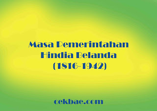 Masa Pemerintahan Hindia Belanda (1816-1942)