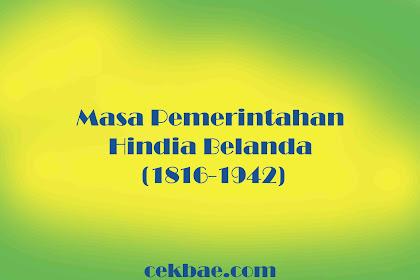 Materi Sejarah Masa Pemerintahan Hindia Belanda (1816-1942)