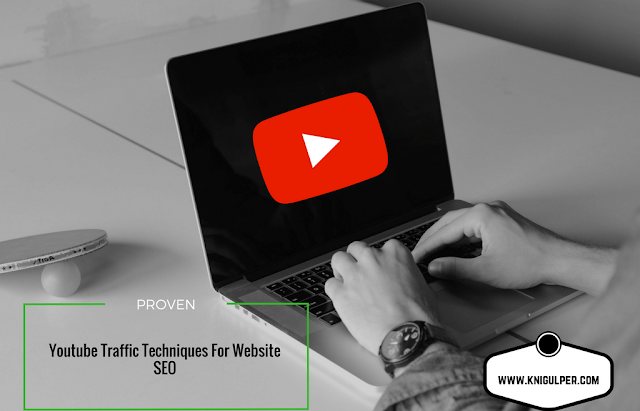 Youtube Traffic Techniques For Website SEO