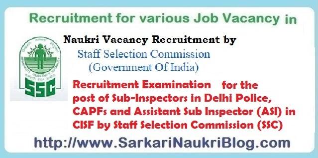 SSC Sub-Inspector Delhi Police, CAPF and ASI CISF Examination
