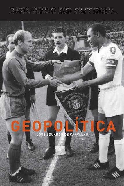 150 anos de futebol - Geopolítica - José Eduardo de Carvalho