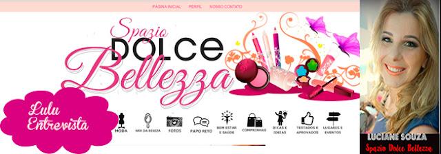 Lulu Entrevista: Luciane Souza do blog Spazio Dolce Bellezza