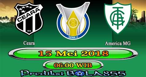 Prediksi Bola855 Ceara vs America MG 15 Mei 2018