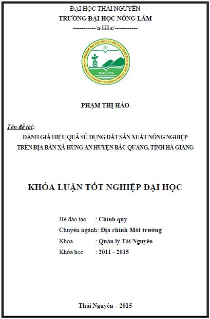 Đánh giá hiệu quả sử dụng đất sản xuất nông nghiệp trên địa bàn xã Hùng An huyện Bắc Quang tỉnh Hà Giang