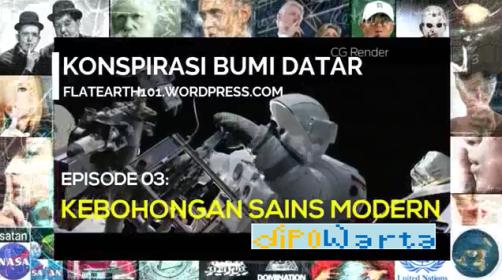 Kebohongan Sains Modern merupakan episode ke-3 dari serial Konspirasi Bumi Datar