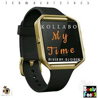 [New Music] Kollabo - My Time | Mixed. By Dj Cinch