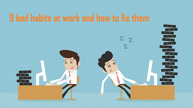 9 bad habits at work and how to fix them [Infographic]