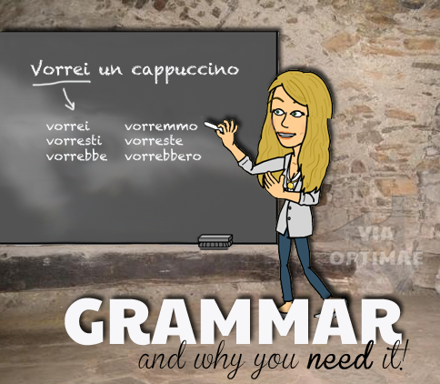 Grammar: why you need it to help you learn a language, #learnItalian, Via Optimae, www.viaoptimae.com